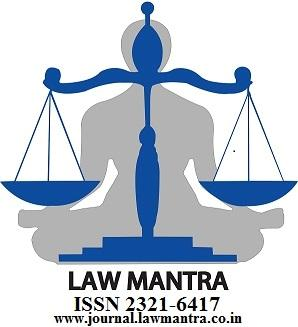 LAW MANTRA THINK BEYOND OTHERS (I.S.S.N 2321-6417 (Online) Ph: +918255090897 Website: journal.lawmantra.co.