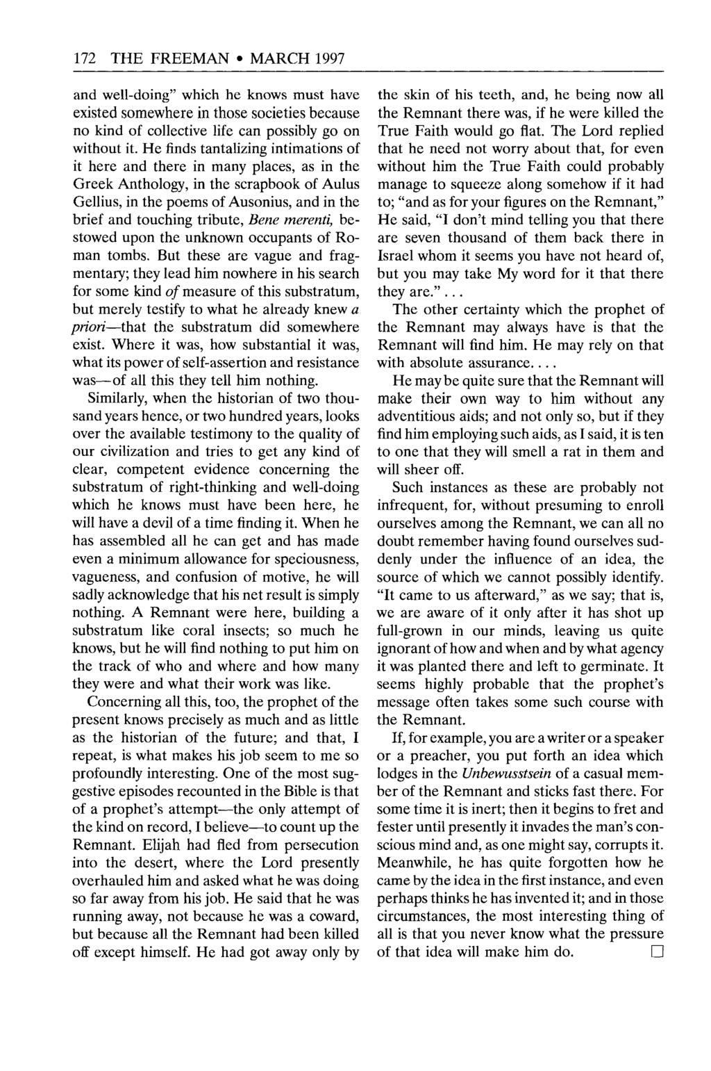 "172 THE FREEMAN MARCH 1997 and well-doing"" which he knows must have existed somewhere in those societies because no kind of collective life can possibly go on without it."