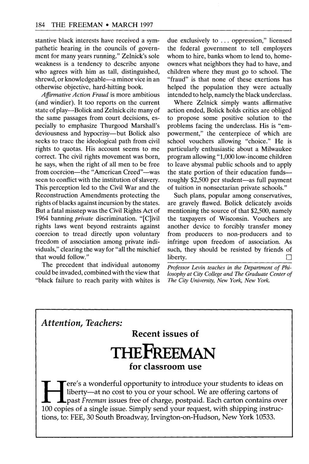 184 THE FREEMAN MARCH 1997 stantive black interests have received a sympathetic hearing in the councils of government for many years running.