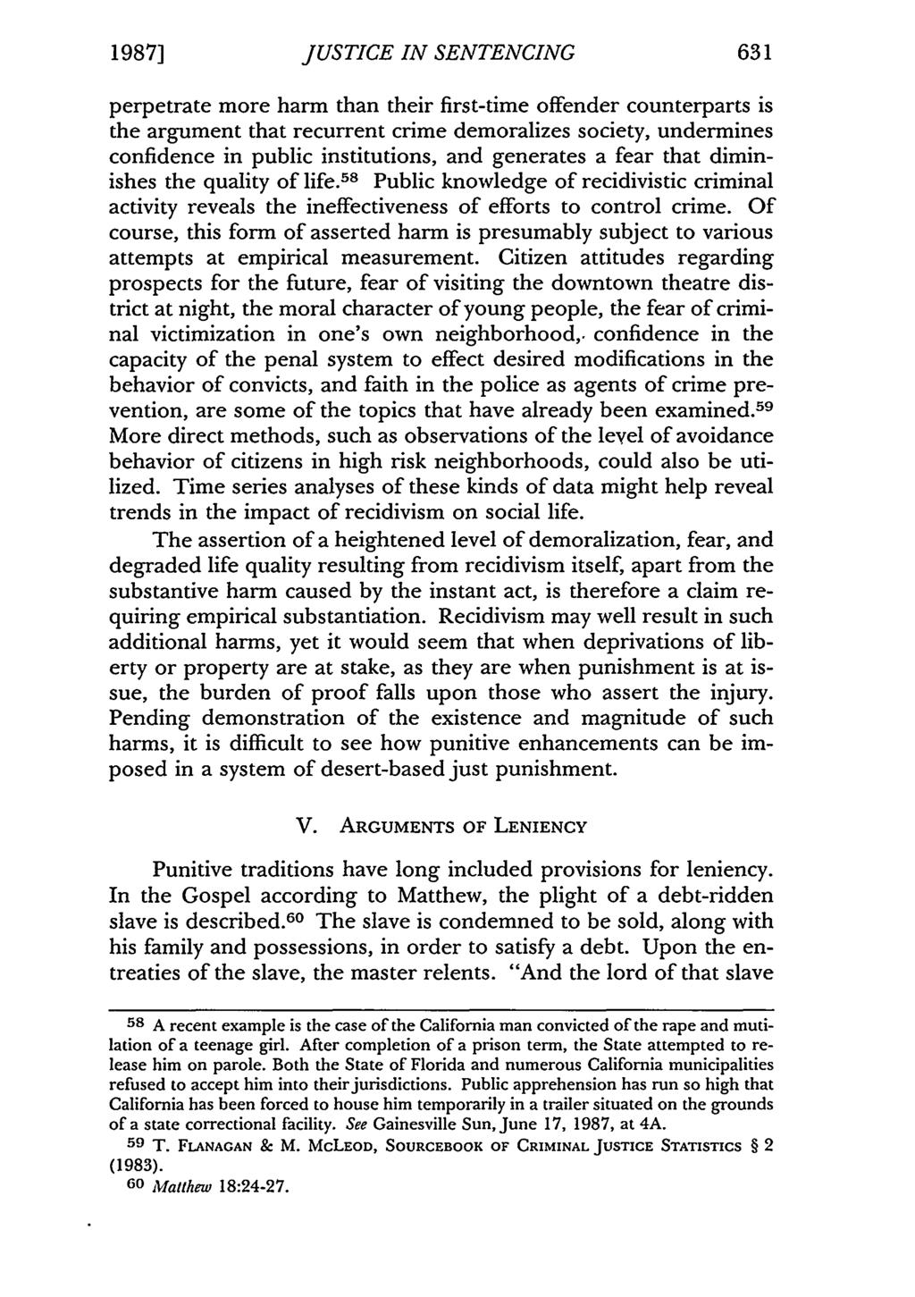 1987] JUSTICE IN SENTENCING perpetrate more harm than their first-time offender counterparts is the argument that recurrent crime demoralizes society, undermines confidence in public institutions,