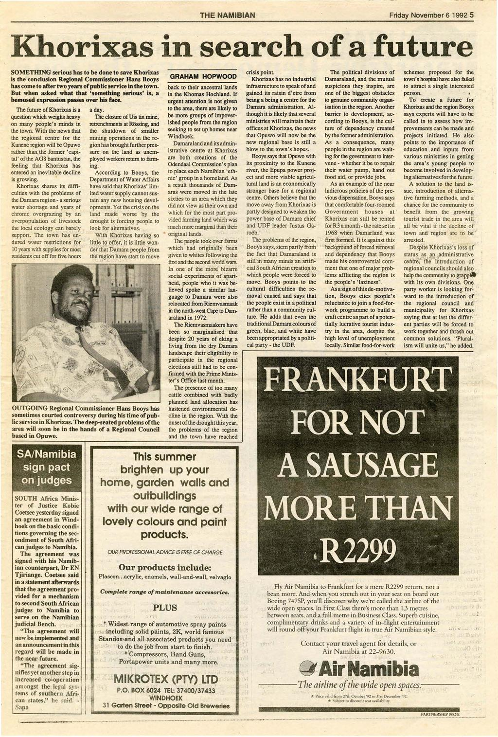 THE NAMIBIAN Friday November 6 1992 5 Khorixas in search of a future SOMETHING serious has to be done to save Khorixas is.