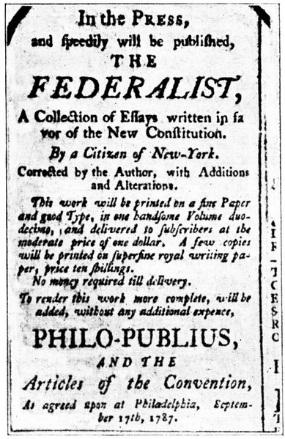 The Federalist Papers A series of essays written to explain and defend the proposed US Constitution