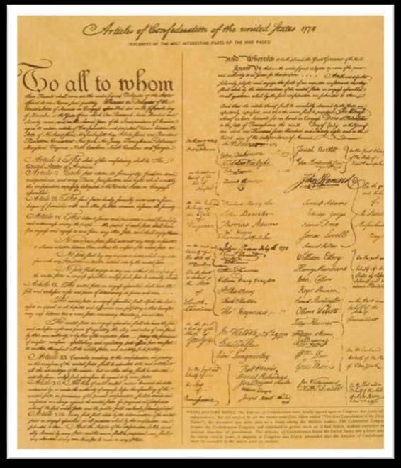 The Articles of Confederation - The first constitution of the United States, written in 1776 after Declaring Independence.